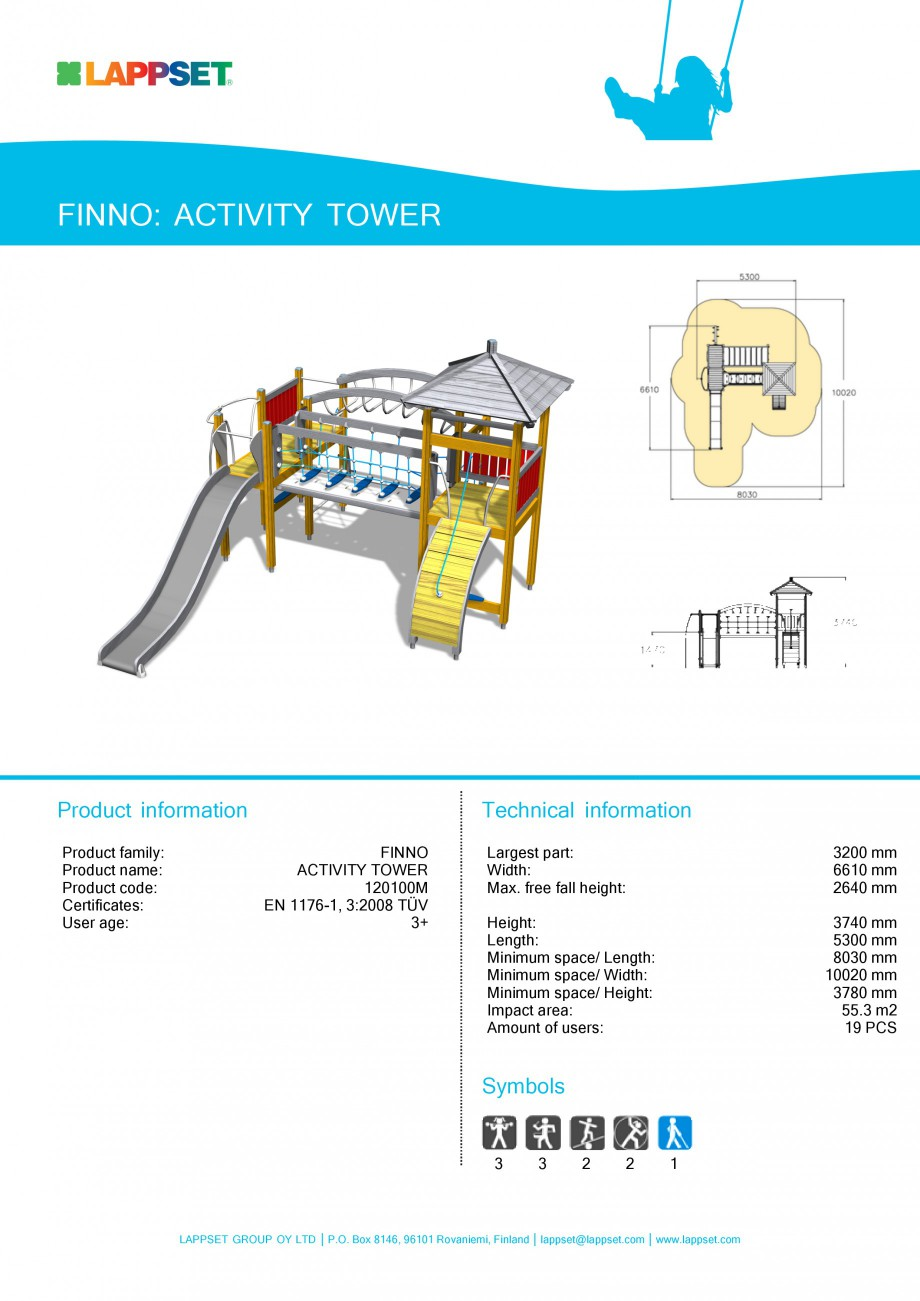 Fisa tehnica Echipament de joaca pentru copii - ACTIVITY TOWER 120100M NEW FINNO LAPPSET Echipamente de joaca din lemn, metal pentru copii SPORT PLAY SYSTEMS FINNO: ACTIVITY TOWER  Product information Product family: Product name: Product code: Certificates:... - Pagina 1