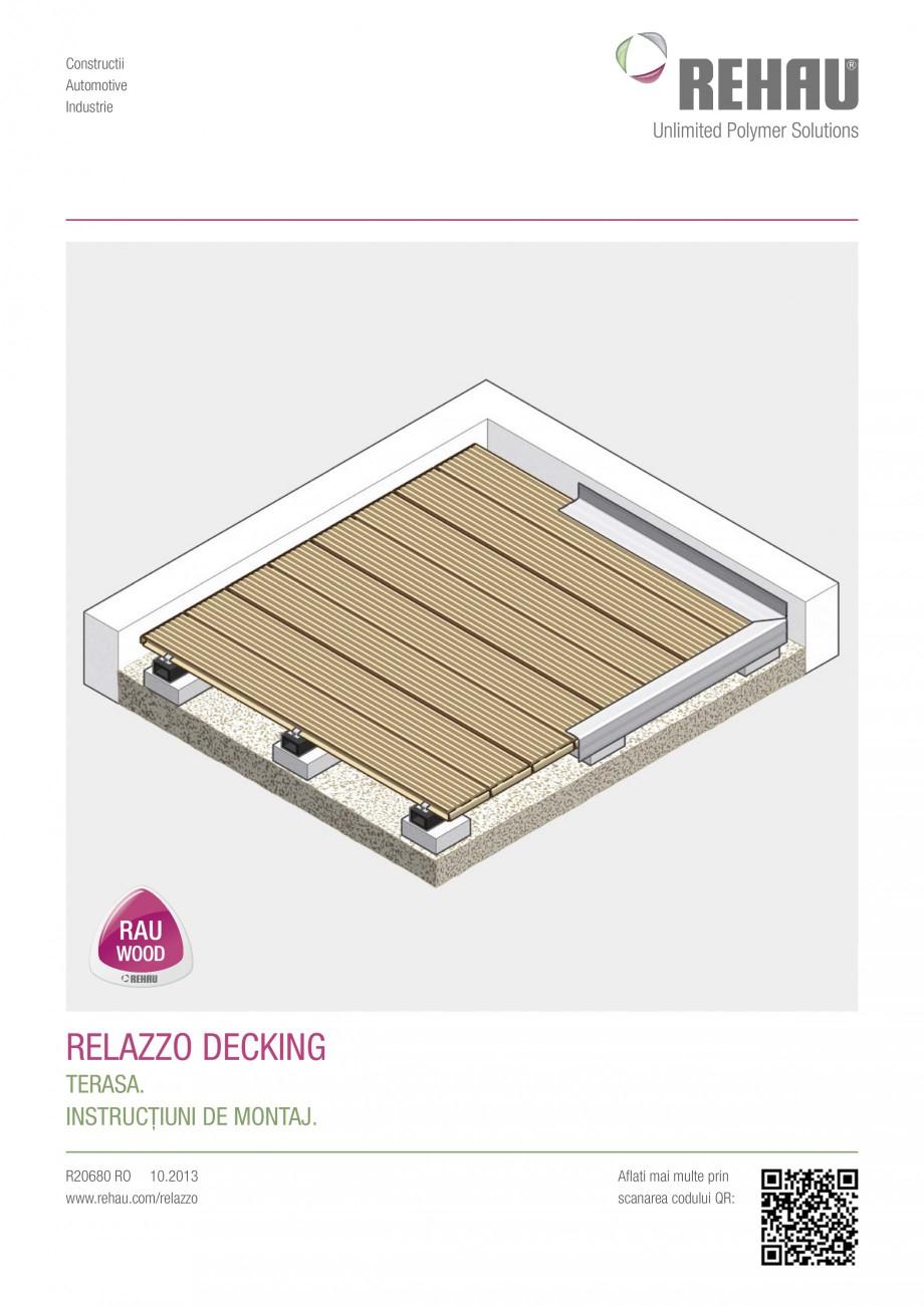 Instructiuni montaj, utilizare Sistemul de pavare terase RELAZZO Deck, RELAZZO Rhombus, RELAZZO Screen REHAU Decking compozit tip WPC pentru pavaje terase, pardoseli piscine - RELAZZO REHAU POLYMER Constructii Automotive Industrie  reLaZZo decKing terasa. instrucŢiuni de montaj. R20680 RO 10.2013... - Pagina 1