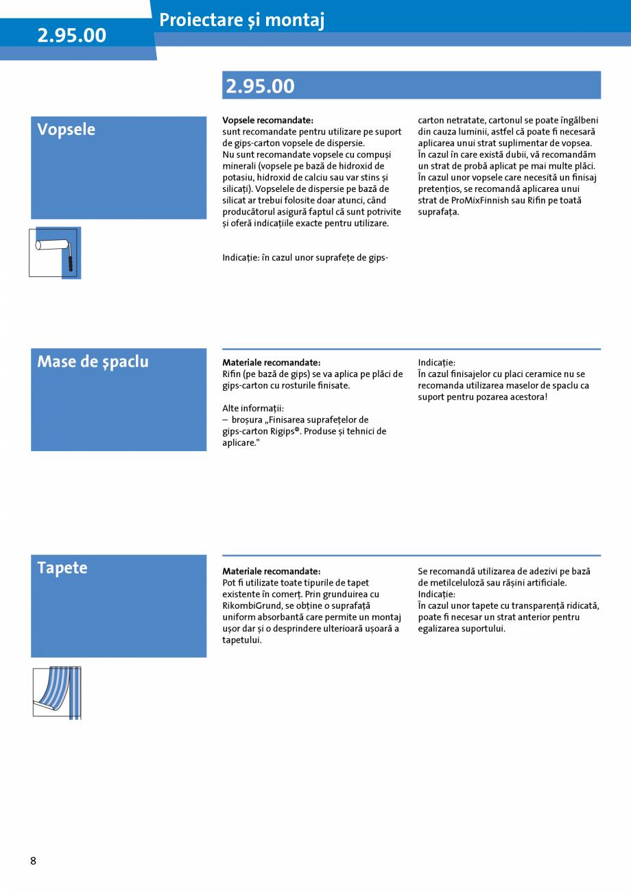 Pagina 8 - Informatii despre sistemele Rigips 2014 Saint-Gobain Rigips Gyprex®, Decogips®,...