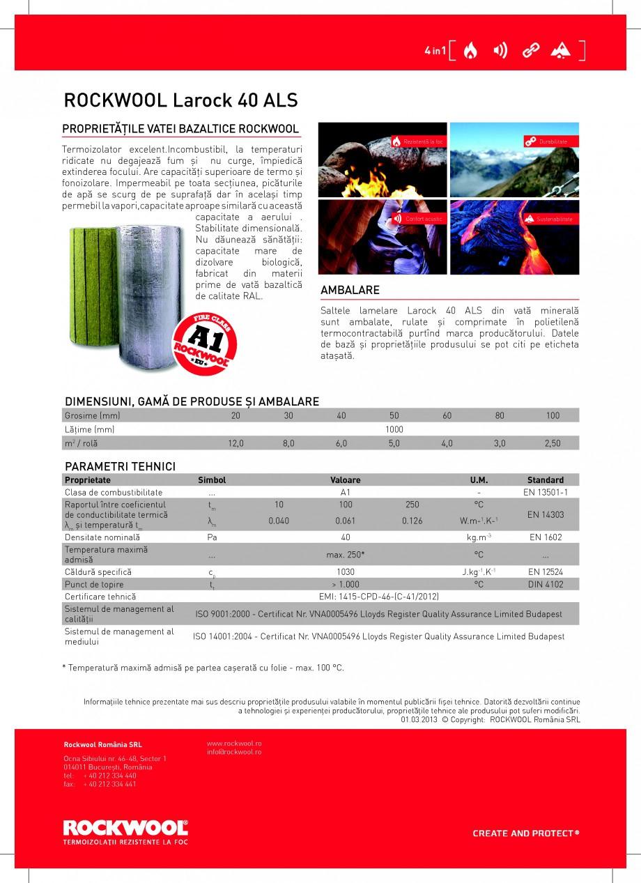 Fisa tehnica Saltele lamelare din vata bazaltica LAROCK 40 ALS ROCKWOOL Izolatii termice din vata bazaltica pentru conducte, aer conditionat si instalatii industriale ROCKWOOL ROMANIA olia de aluminiu constituind un strat hidroizolant.  ROCKWOOL Larock 40 ALS PROPRIETĂŢILE VATEI... - Pagina 2