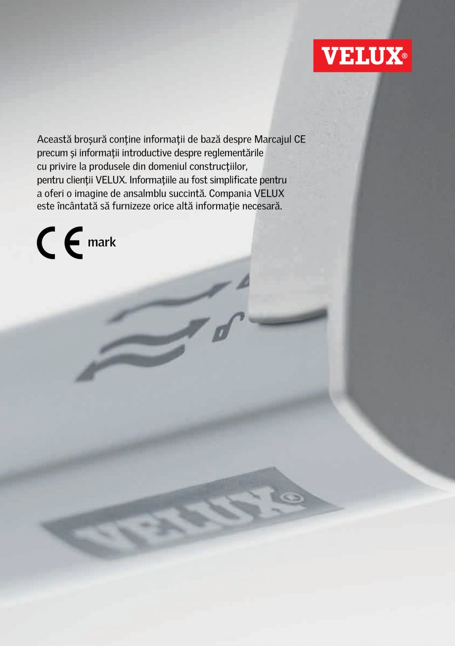 Pagina 1 - Marcajul CE - 2013 VELUX GZL, GLL, GLL B, GPL, VFE, GDL, GXL, GVT, CVP, CFP, VLT, GZL B, ...