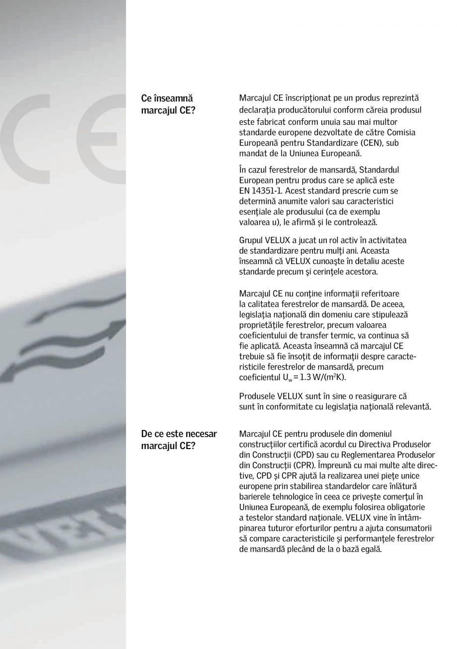 Pagina 2 - Marcajul CE VELUX PAL Certificare produs Romana standardizare pentru mulţi ani. Aceasta ...