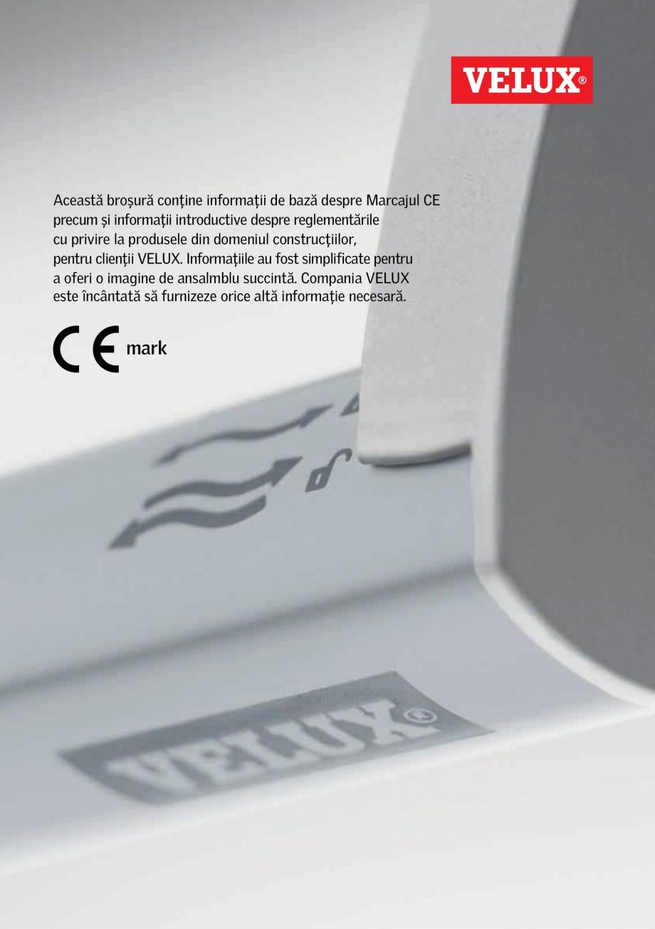 Pagina 1 - Marcajul CE VELUX ZIL Certificare produs Romana Această broșură conţine informaţii...