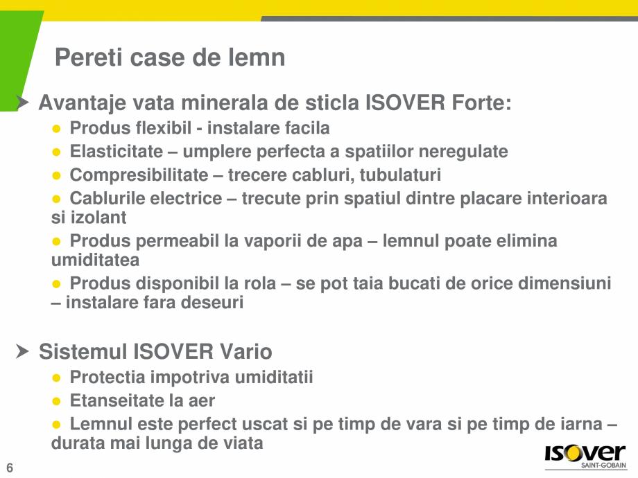 Pagina 6 - Solutie ISOVER pentru termoizolarea caselor de lemn ISOVER DOMO, UNIROLL PLUS, FORTE...