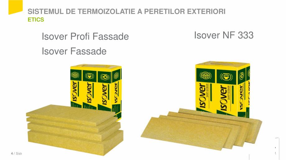 Pagina 4 - Prezentare sistem ISOVER ETICS -Termoizolare pereti exteriori ISOVER Catalog, brosura...