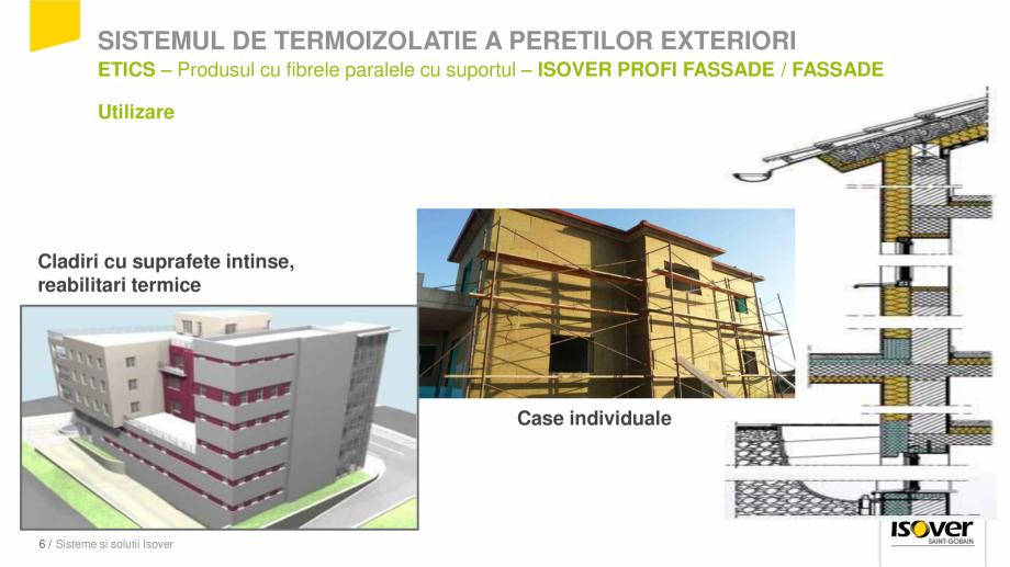 Pagina 6 - Prezentare sistem ISOVER ETICS -Termoizolare pereti exteriori ISOVER Catalog, brosura...