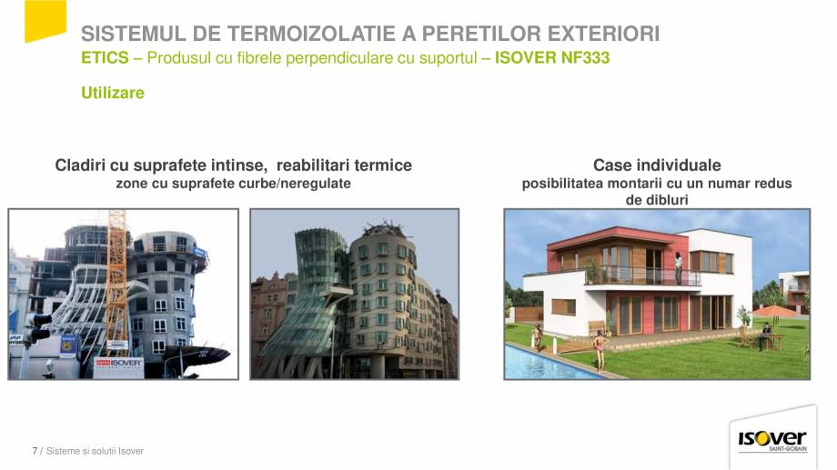 Pagina 7 - Prezentare sistem ISOVER ETICS -Termoizolare pereti exteriori ISOVER Catalog, brosura...