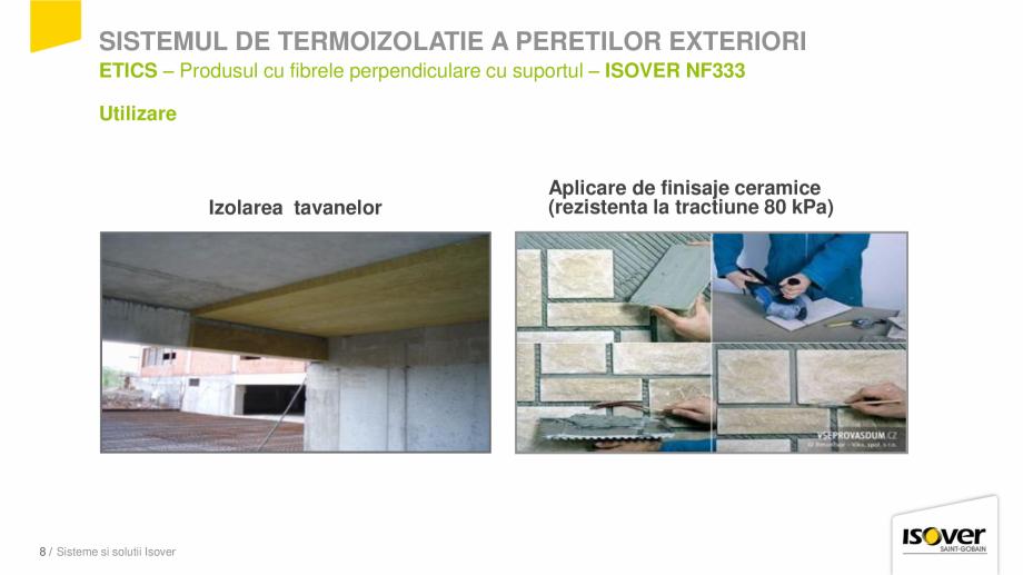 Pagina 8 - Prezentare sistem ISOVER ETICS -Termoizolare pereti exteriori ISOVER Catalog, brosura...