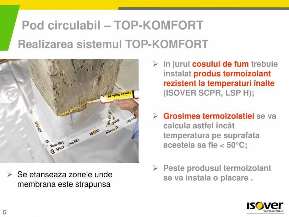 Pagina 5 - Sistemul TOP-KOMFORT pentru poduri circulabile si necirculabile ISOVER RIO ALU, RIO...