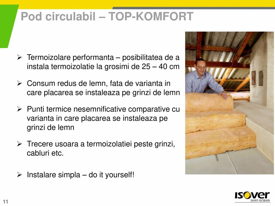 Pagina 11 - Sistemul TOP-KOMFORT pentru poduri circulabile si necirculabile ISOVER RIO ALU, RIO...