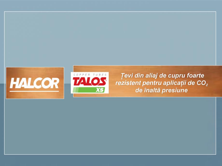 Pagina 1 - Tevi din aliaj de cupru pentru aplicatii de CO2 de inalta presiune  HALCOR TALOS®XS...