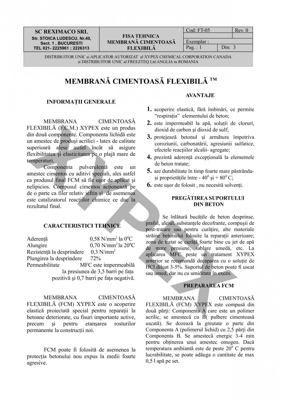 Fisa tehnica Membrana cimentoasa flexibila XYPEX FCM XYPEX Tratamente pentru impermeabilizarea si protectia betonului prin cristalizare REXIMACO  SC REXIMACO SRL Str. STOICA LUDESCU, Nr.40, Sect. 1 , BUCURESTI TEL 021- 2225961 ; 2226313  Cod:... - Pagina 1