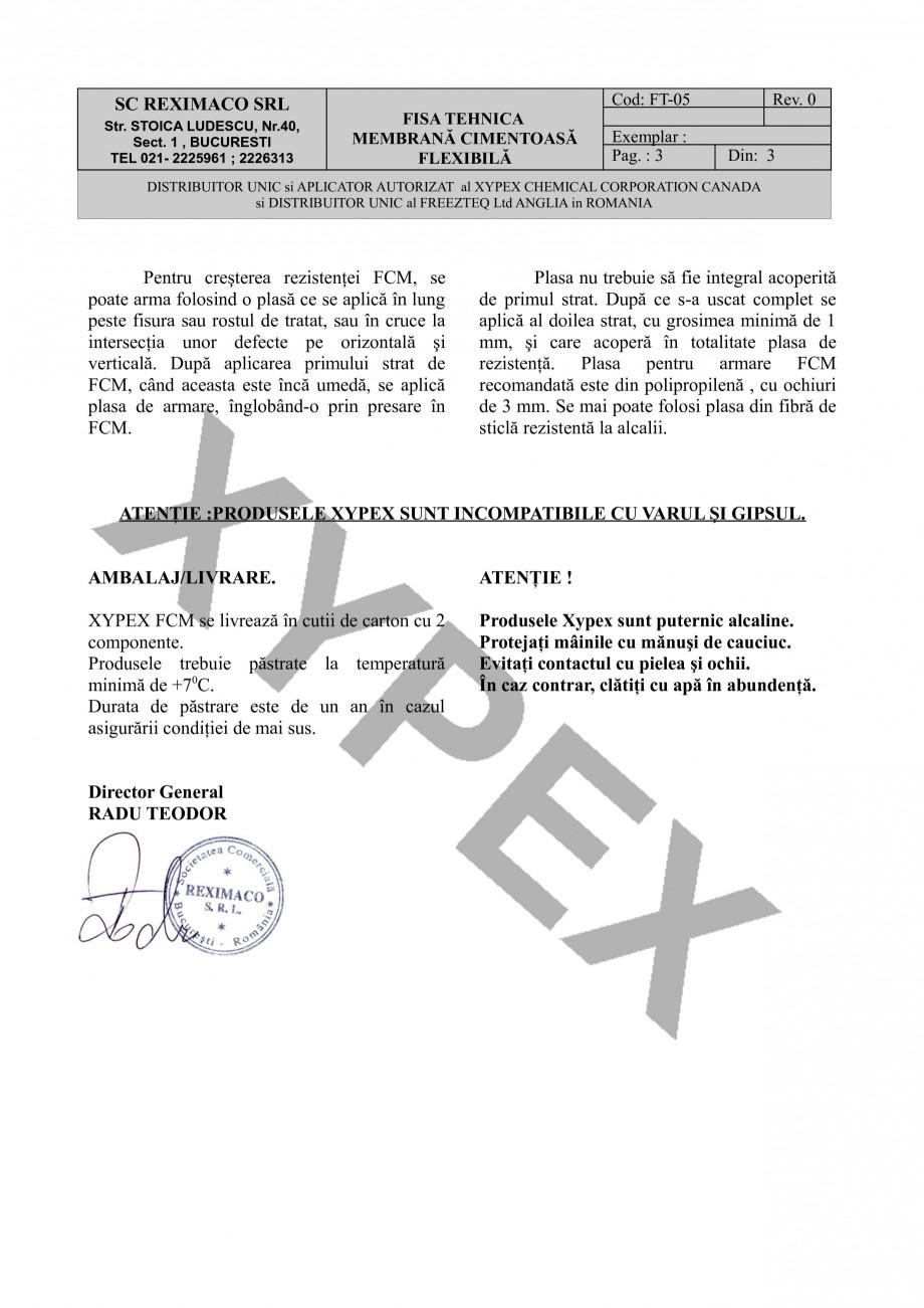 Fisa tehnica Membrana cimentoasa flexibila XYPEX FCM XYPEX Tratamente pentru impermeabilizarea si protectia betonului prin cristalizare REXIMACO  roprietăţile între - 400 şi + 800 C; este uşor de folosit , nu necesită solvenţi. PREGĂTIREA... - Pagina 3