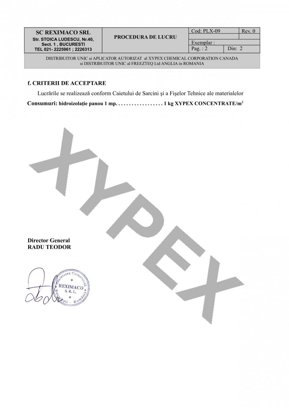 Instructiuni montaj, utilizare Tratament de impermeabilizare prin metoda DRY-SHAKE XYPEX Tratamente pentru impermeabilizarea si protectia betonului prin cristalizare REXIMACO  u riglă vibrantă sau alt procedeu prevăzut de tehnologie. PASUL 2. Se aşteaptă cca 2 – 6 ore ... - Pagina 2