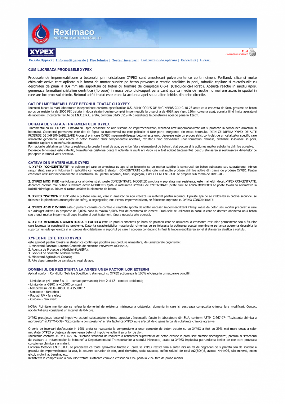 Catalog, brosura Produsele de impermeabilizare a betonului prin cristalizare XYPEX Tratamente pentru impermeabilizarea si protectia betonului prin cristalizare REXIMACO  Reximaco  Page 1 of 2  Print (Instrucţiuni printare!)  Ce este Xypex? | Informatii generale | Fise ... - Pagina 1
