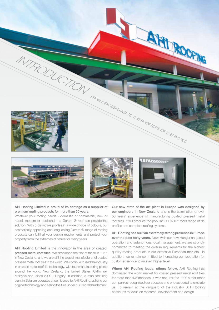 Catalog, brosura Istoria Gerard SHAKE, MILANO, HERITAGE, CLASSIC, SHINGLE, DIAMANT GERARD Acoperis cu tigla metalica cu acoperire de piatra naturala FINAL DISTRIBUTION Hungary. In addition, a manufacturing plant in Belgium operates under licence to AHI Roofing,... - Pagina 2
