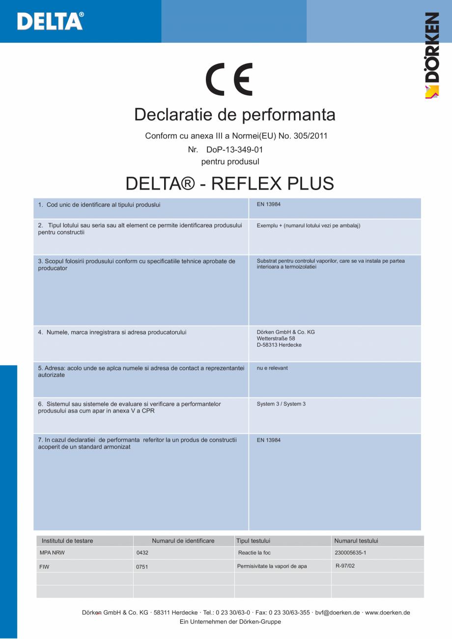 Certificare produs Declaratie de performanta REFLEX PLUS DELTA Folii anticondens pentru toate sistemele de acoperisuri FINAL DISTRIBUTION Declaratie de performanta Conform cu anexa III a Normei(EU) No. 305/2011 Nr. DoP-13-349-01 pentru... - Pagina 1
