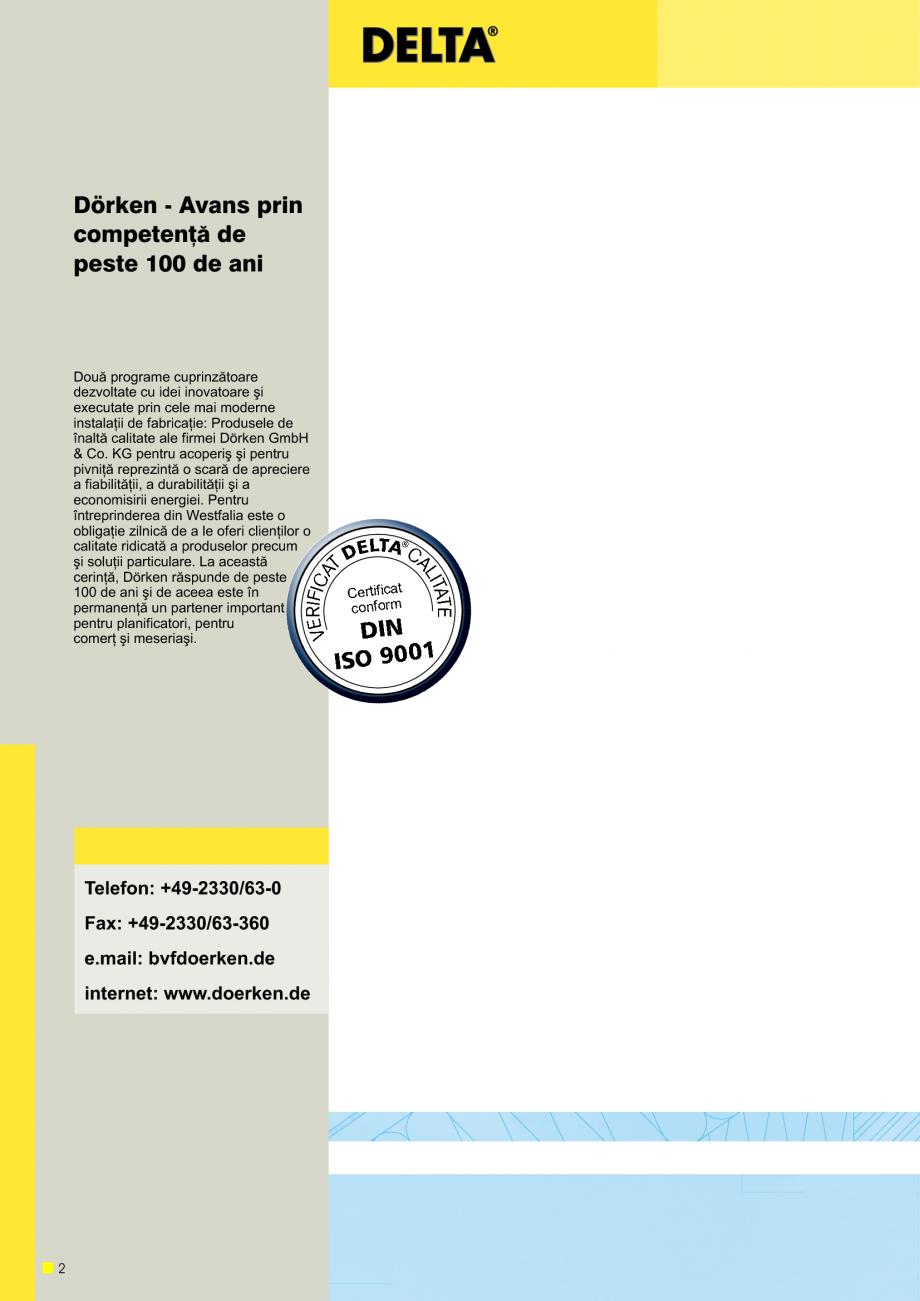 Pagina 3 - Sisteme de acoperisuri DELTA DELTA Catalog, brosura Romana olu]ia timpului  În trecut:...