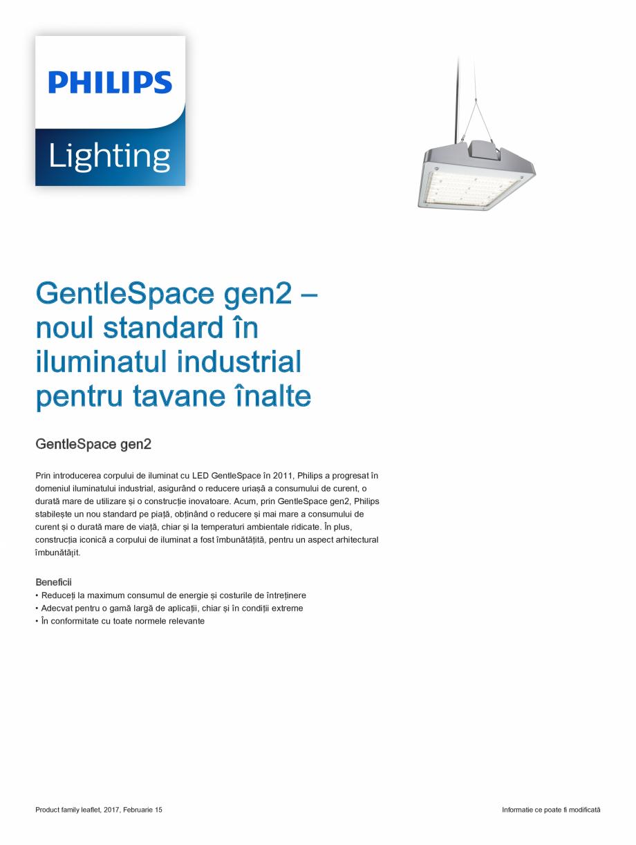 Fisa tehnica Iluminat industrial pentru tavane inalte GentleSpace gen2 PHILIPS Iluminat industrial pentru tavane inalte POWER ELECTRIC Lighting  GentleSpace gen2 – noul standard în iluminatul industrial pentru tavane înalte... - Pagina 1