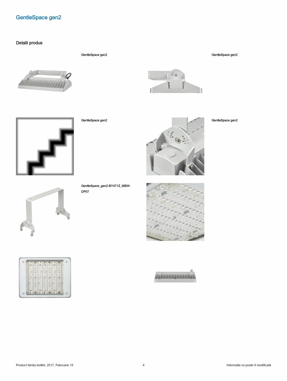 Fisa tehnica Iluminat industrial pentru tavane inalte GentleSpace gen2 PHILIPS Iluminat industrial pentru tavane inalte POWER ELECTRIC istemului optic/capacului Alimentare din corp în corp (opţional)  -30 până la +45 ºC ... - Pagina 4