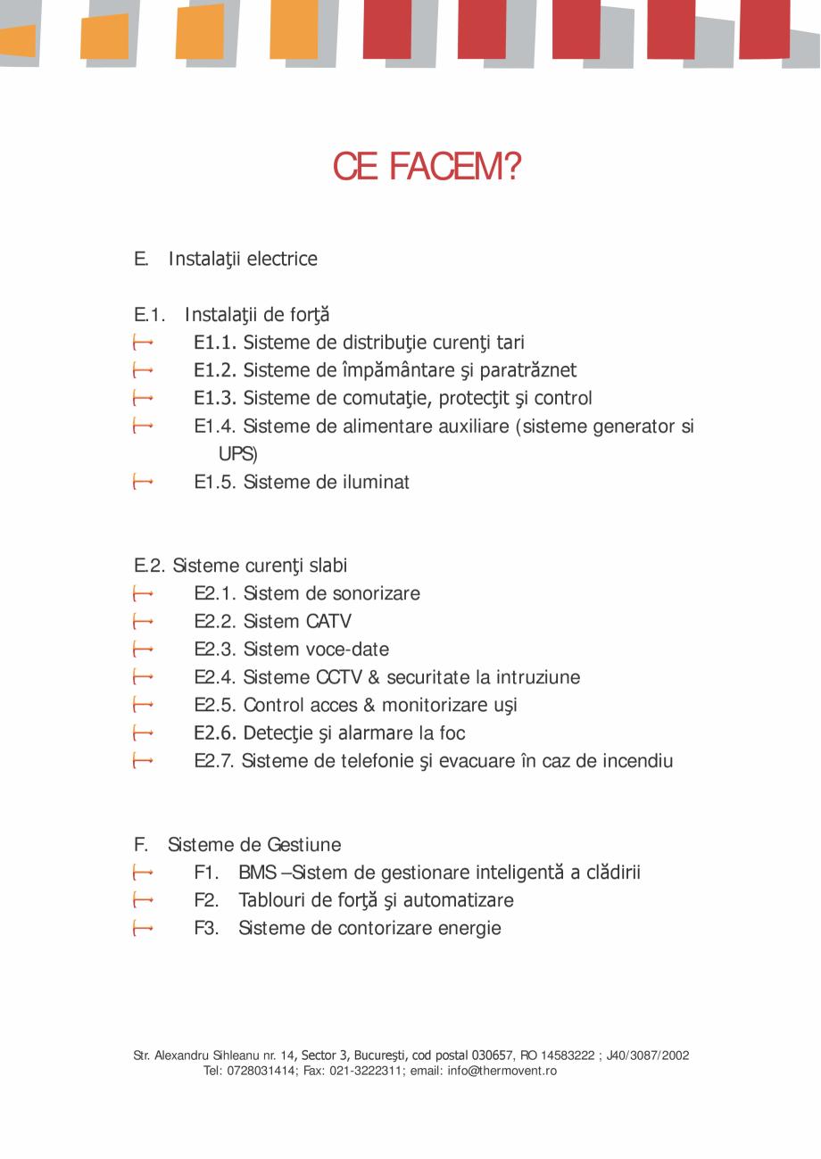 Catalog, brosura Prezentare Thermovent  THERMOVENT THERMOVENT eanu nr. 14, Sector 3, Bucureşti, cod postal 030657, RO 14583222 ; J40/3087/2002 Tel: 0728031414;... - Pagina 4