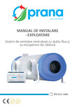 Manual de instalare si exploatare pentru sistemul de ventilare centralizat cu dublu flux si cu recuperare