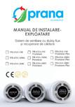 Manual de instalare si exploatare pentru pentru sistemele de ventilatie din GAMA REZIDENTIALA PRANA