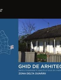 Zona Delta Dunarii - Ghid de arhitectura pentru incadrarea in specificul local din mediul rural