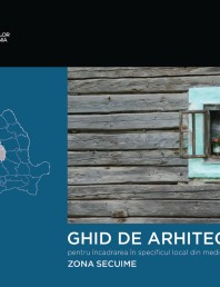 Zona Secuime - Ghid de arhitectura pentru incadrarea in specificul local din mediul rural