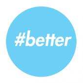 #Better