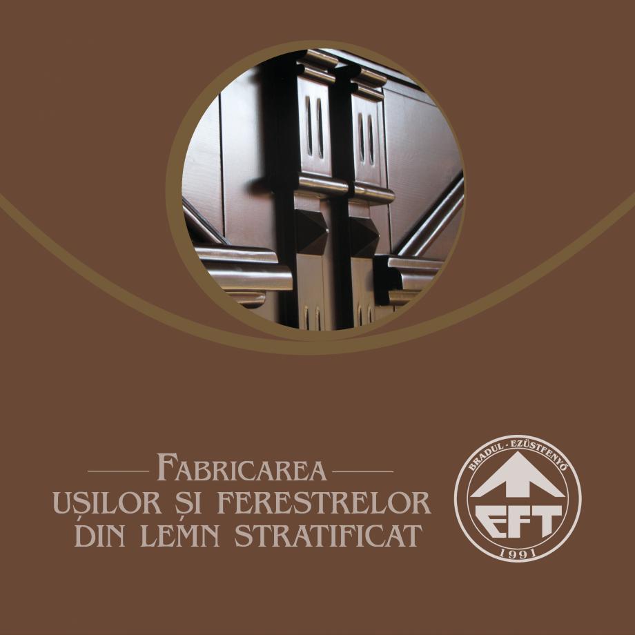 Pagina 1 - Fabricarea ferestrelor din lemn stratificat ACTUAL GROUP 70 mm, 78 mm, 70-78-90 mm, 90 mm...