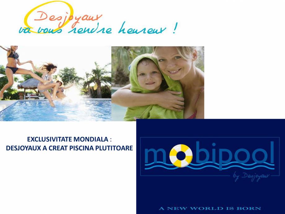 Pagina 1 - MOBIPOOL piscina plutitoare, exclusiv prin DESJOYAUX PISCINE  Catalog, brosura Romana...