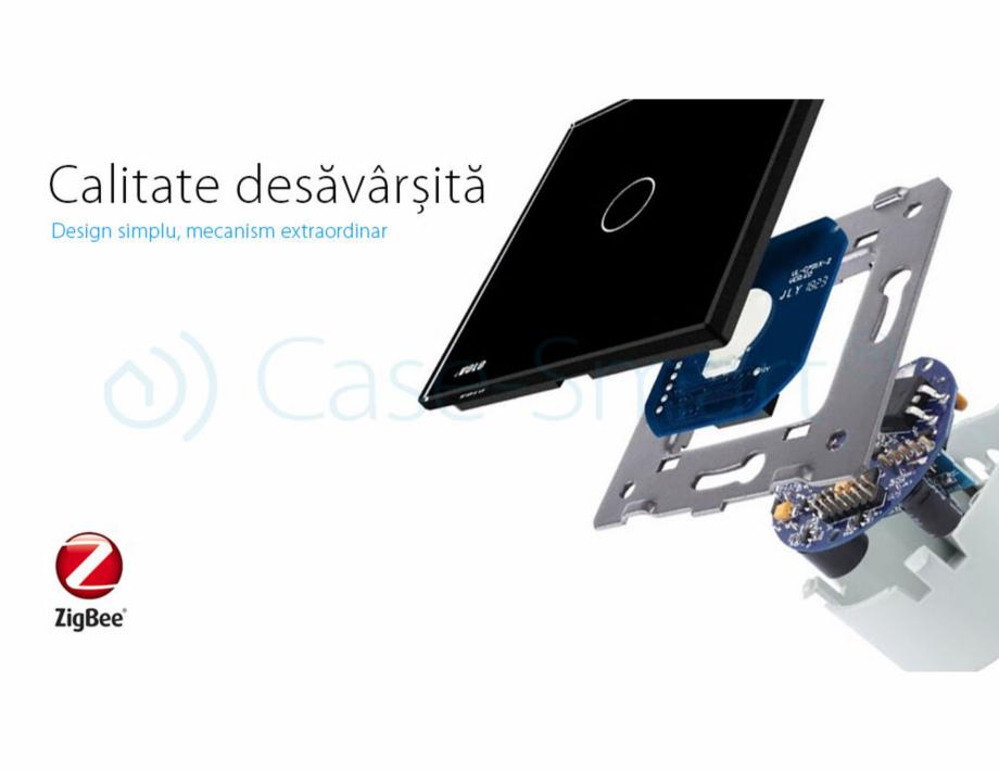 Pagina 4 - Intrerupator simplu cu touch, protocol ZigBee Case Smart VL-C701Z Catalog, brosura Romana...