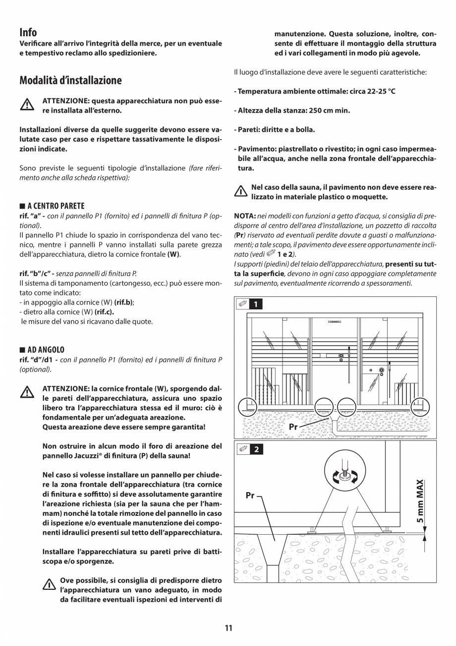 Pagina 11 - Instructiuni de preinstalare pentru sauna + hammam JACUZZI SASHA, SASHA 2.0 Instructiuni...
