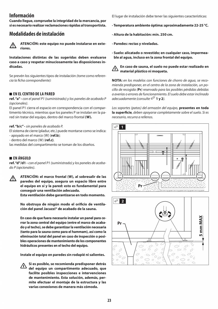 Pagina 23 - Instructiuni de preinstalare pentru sauna + hammam JACUZZI SASHA, SASHA 2.0 Instructiuni...
