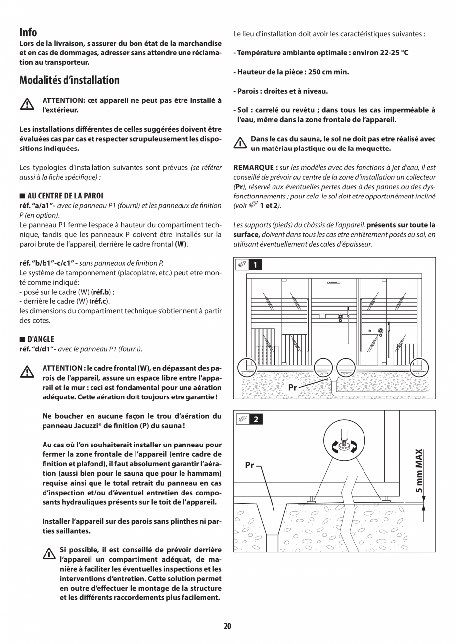 Pagina 20 - Instructiuni de preinstalare pentru sauna JACUZZI SASHA, SASHA 2.0 Instructiuni montaj, ...