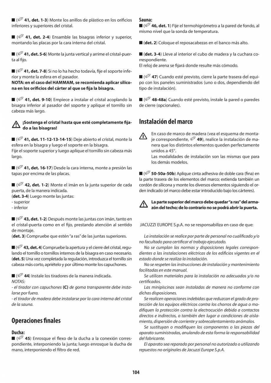 Pagina 104 - Manual de instalare pentru sauna + dus + hammam /sauna+ dus + sauna /hammam + dus +...