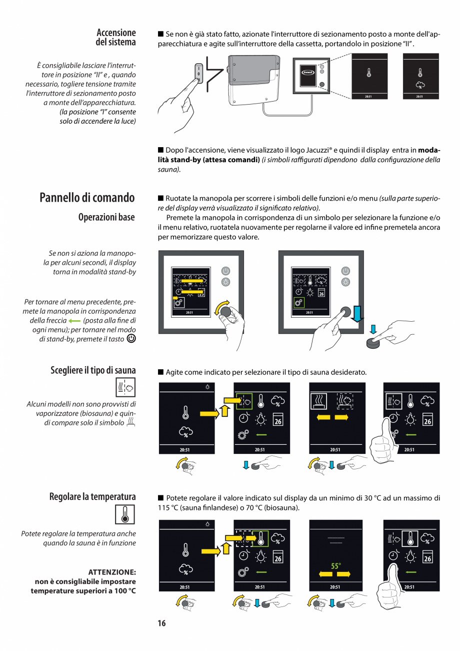 Pagina 16 - Manualul utilizatorului pentru sauna JACUZZI MOOD Instructiuni montaj, utilizare Engleza...