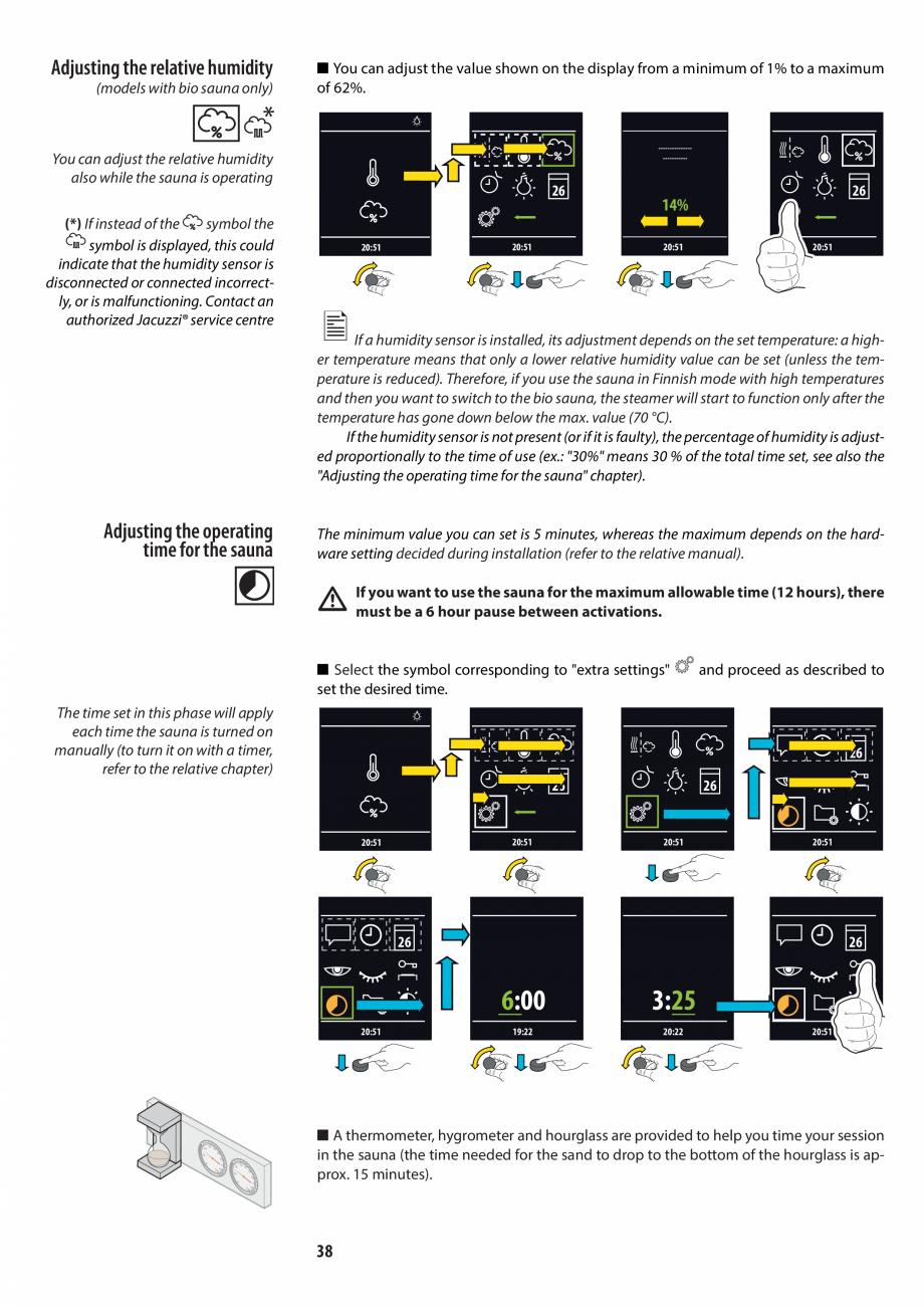 Pagina 38 - Manualul utilizatorului pentru sauna JACUZZI MOOD Instructiuni montaj, utilizare Engleza...