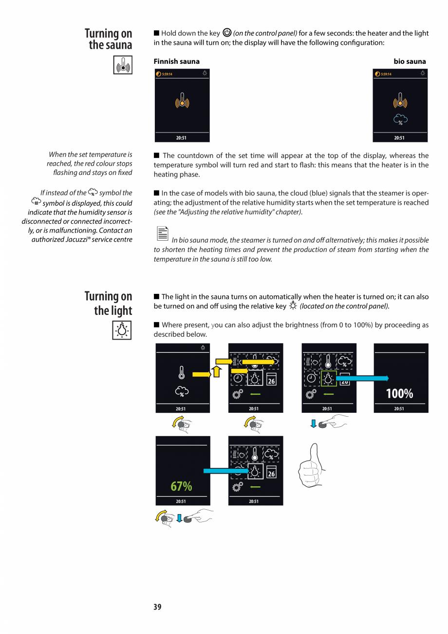 Pagina 39 - Manualul utilizatorului pentru sauna JACUZZI MOOD Instructiuni montaj, utilizare Engleza...