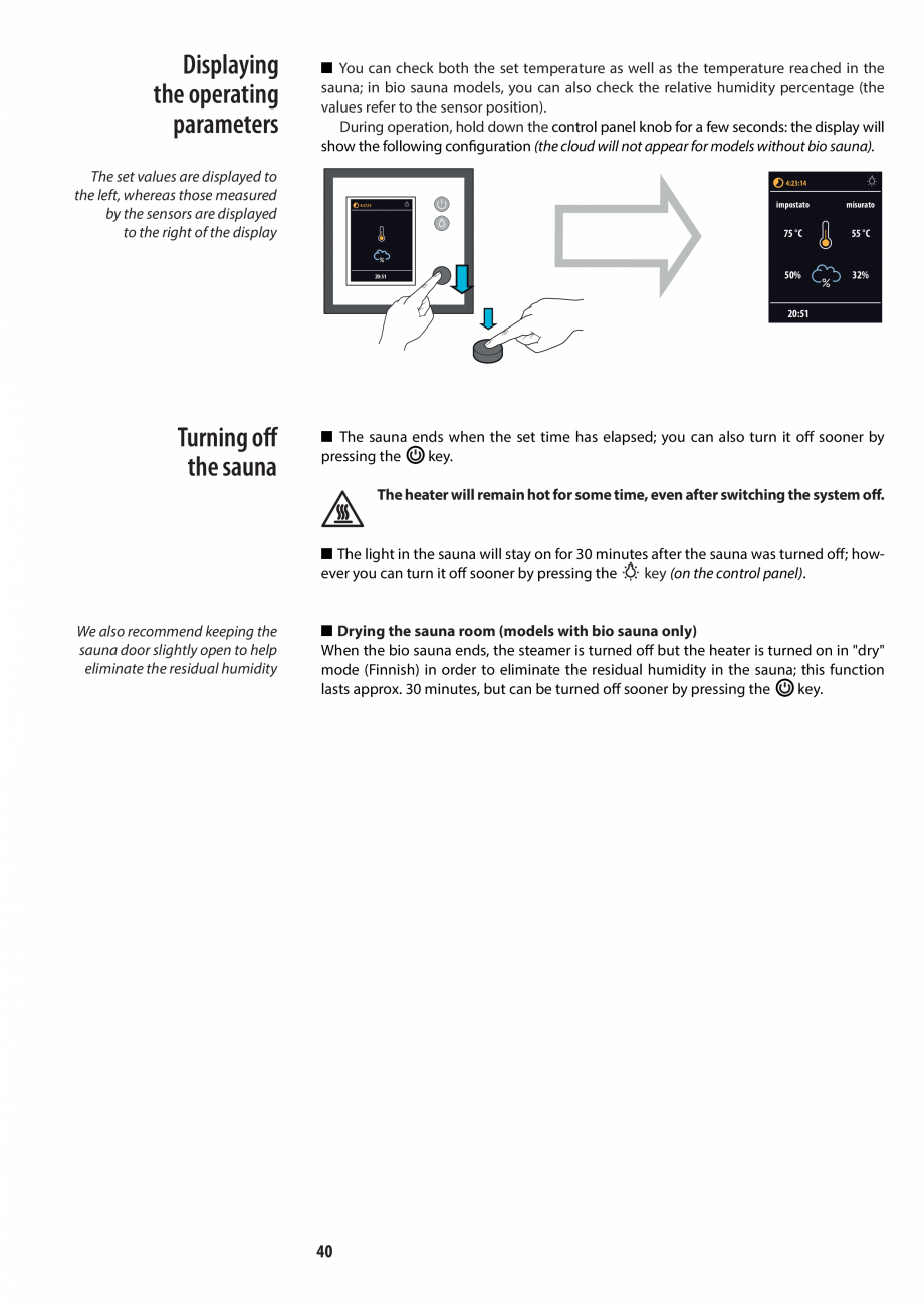 Pagina 40 - Manualul utilizatorului pentru sauna JACUZZI MOOD Instructiuni montaj, utilizare Engleza...