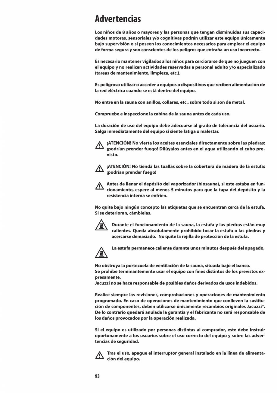 Pagina 93 - Manualul utilizatorului pentru sauna JACUZZI MOOD Instructiuni montaj, utilizare Engleza...