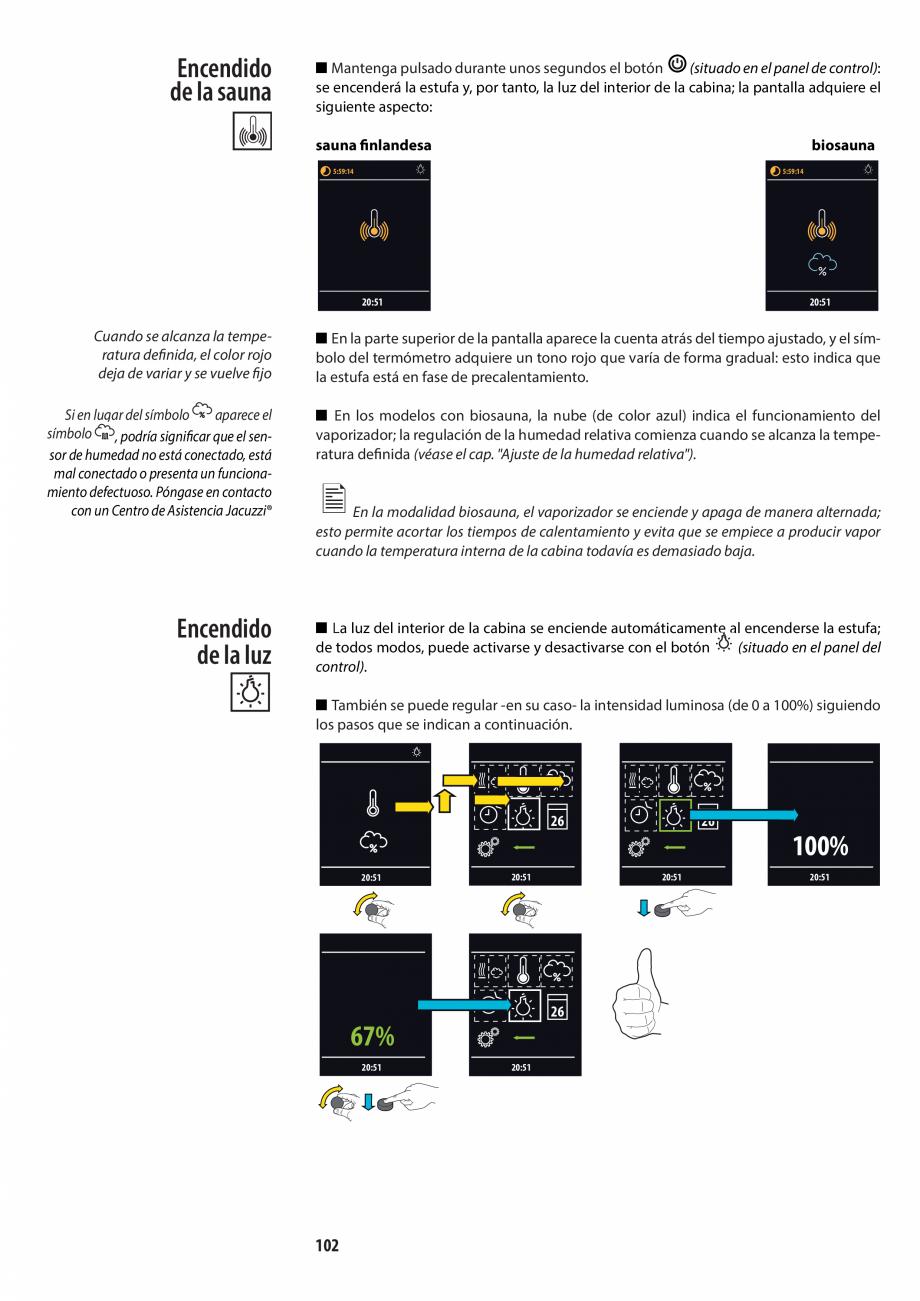 Pagina 102 - Manualul utilizatorului pentru sauna JACUZZI MOOD Instructiuni montaj, utilizare...