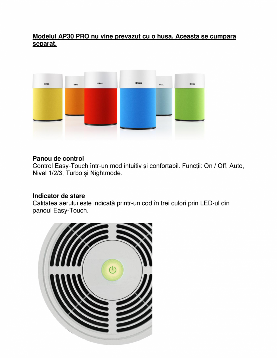 Pagina 3 - Purificator de aer IDEAL AP30 PRO Catalog, brosura Romana iv. Datorită designului...