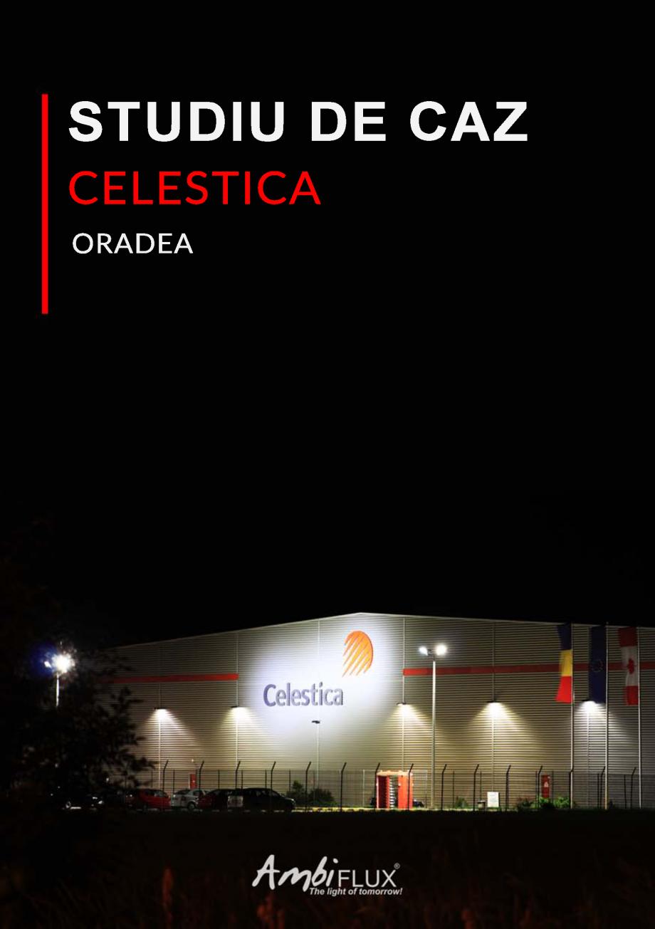 Pagina 1 - Studiu de caz CELESTICA - Oradea - Implementarea solutiei de iluminat Ambiflux  Lucrari, ...