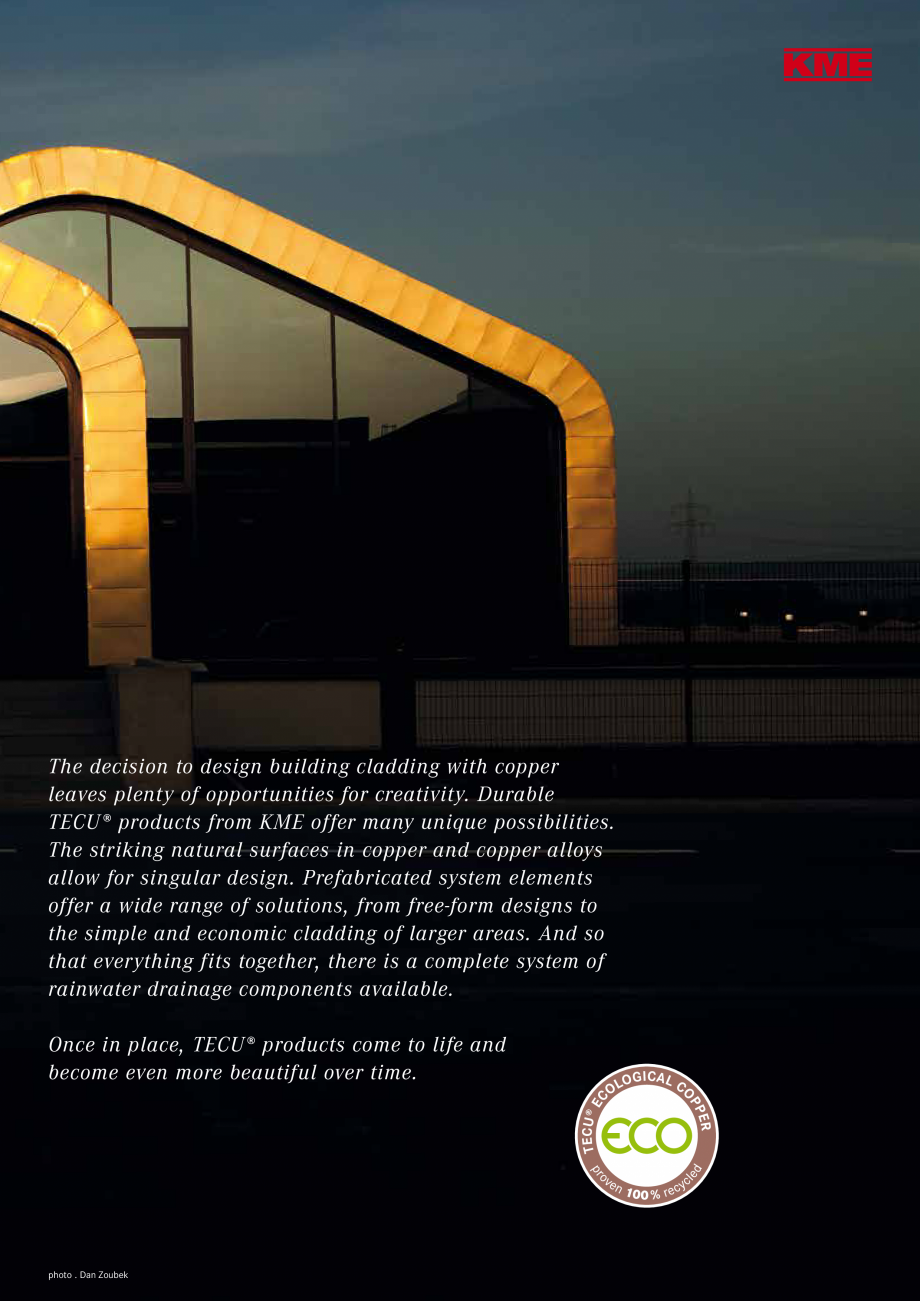 Catalog, brosura Produse TECU 2018 TECU MONSENA Acoperișuri fălțuite MONSENA g-lasting protection for decades to come.  Lasting value, durable yet changeable.  2  TECU® Product... - Pagina 3