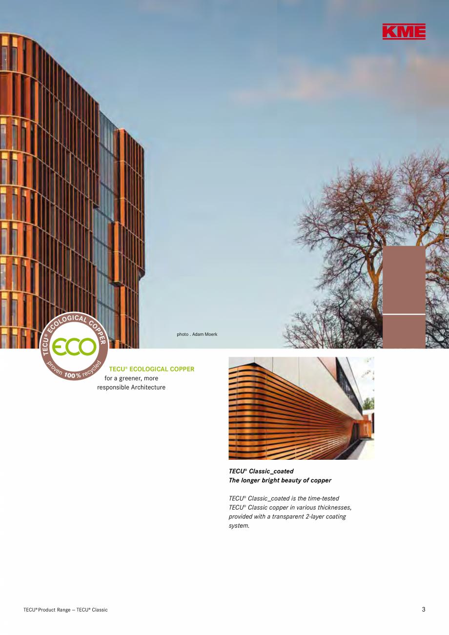 Catalog, brosura Produse TECU 2018 TECU MONSENA Acoperișuri fălțuite MONSENA ted copper for immediate use to satisfy the highest aesthetic demands in building design. TECU®... - Pagina 5