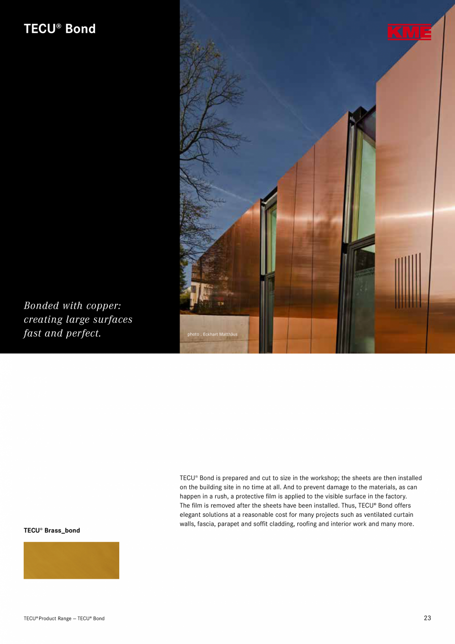 Catalog, brosura Produse TECU 2018 TECU MONSENA Acoperișuri fălțuite MONSENA nal cladding of buildings and for roof drainage systems are manufactured exclusively from copper and... - Pagina 25