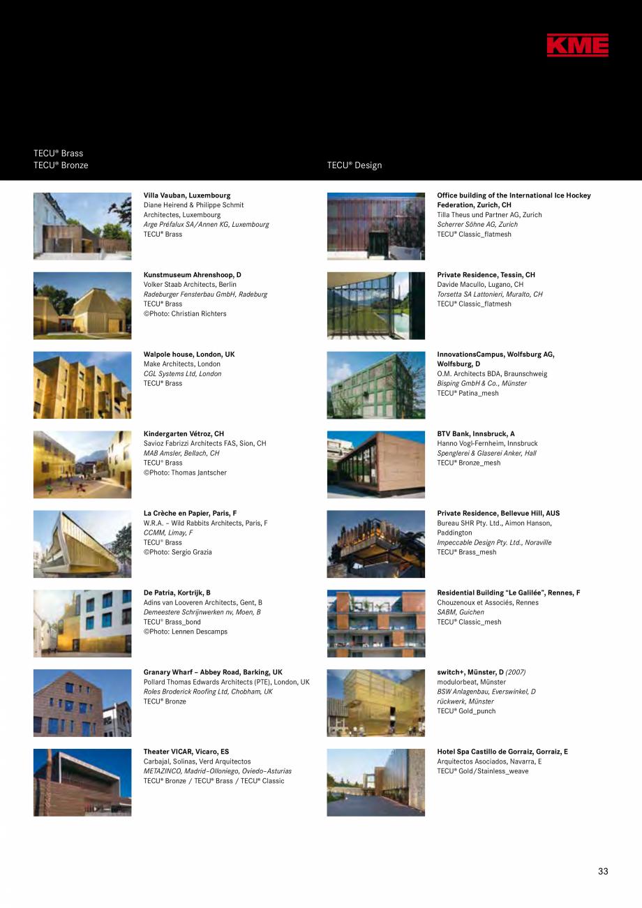 Catalog, brosura Produse TECU 2018 TECU MONSENA Acoperișuri fălțuite MONSENA KME Germany GmbH & Co. KG Architectural Solutions P.O. BOX 3320 49023 OSNABRÜCK Klosterstraße ... - Pagina 35