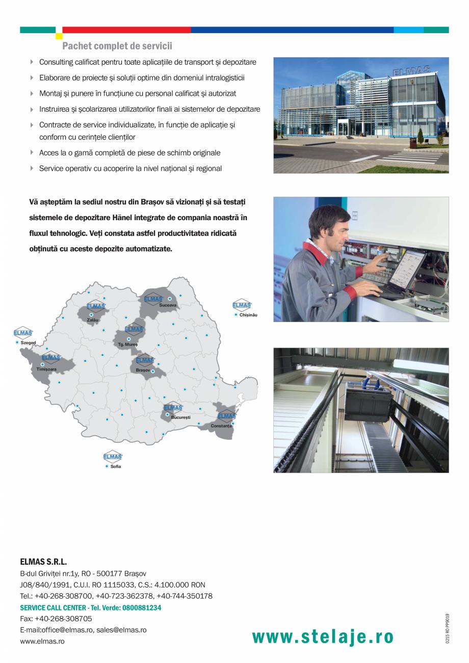 Fisa tehnica Depozite automatizate Rotomat, Sistem control, Lean-Lift HANEL Sisteme de depozitare automatizata ELMAS nform cu cerinţele clienţilor Acces la o gamă completă de piese de schimb originale Service... - Pagina 8